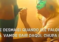 Paula CDzinha dando o c&uacute_ e pagando o boquete bawd neg&atilde_o gain Bloco de Carnaval